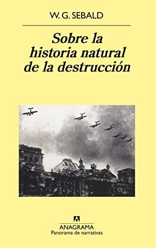 9788433970169: Sobre La Historia Natural De La Destrucción (Panorama de narrativas)