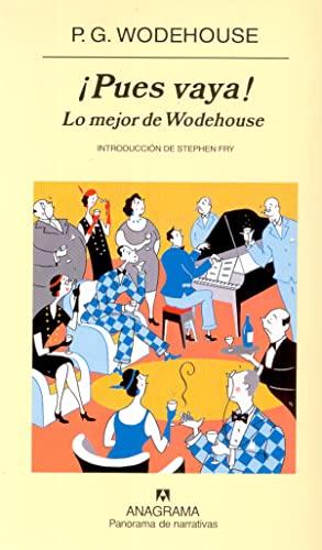 9788433970282: ¡Pues vaya!: Lo mejor de Wodehouse (Panorama de narrativas)