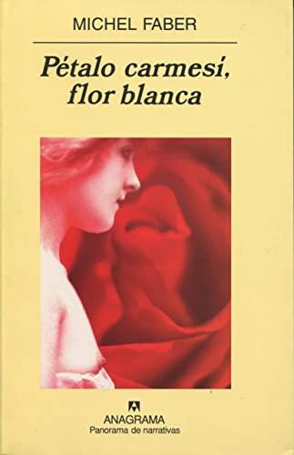 9788433970336: Pétalo carmesí, flor blanca (Panorama de narrativas)