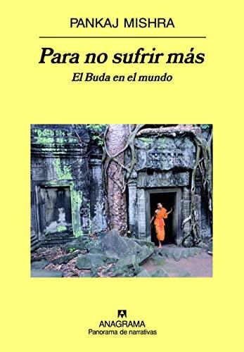 9788433971197: Para no sufrir más. El Buda en el mundo (Panorama de narrativas)
