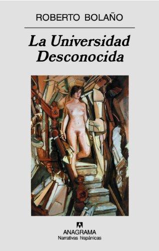 La Universidad Desconocida - Bolaño, Roberto