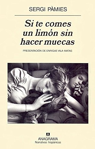 9788433971470: Si te comes un limón sin hacer muecas (Narrativas hispánicas)