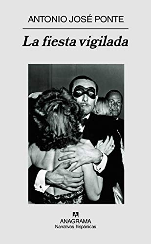 9788433971494: La fiesta vigilada (Narrativas Hispanicas) (Spanish Edition)