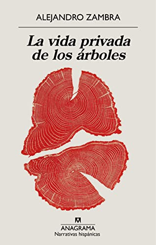 9788433971548: La vida privada de los arboles (Narrativas Hispanicas) (Spanish Edition)