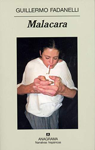 Malacara (Narrativas Hispanicas) (Spanish Edition): Fadanelli, Guillermo J.