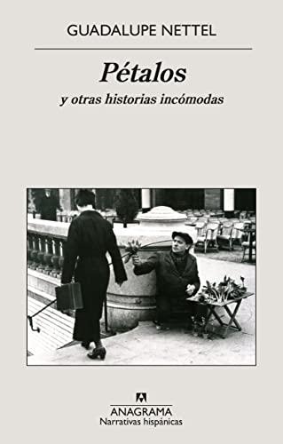 9788433971661: Petalos y otras historias incomodas (Narrativas Hispanicas) (Spanish Edition)