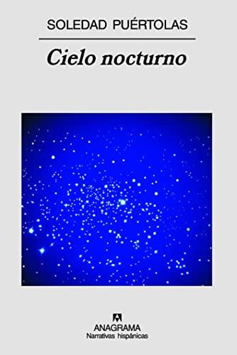 Cielo nocturno (Narrativas Hispanicas) (Spanish Edition): Soledad Puertolas