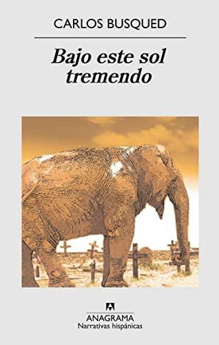 9788433971852: Bajo este sol tremendo (Narrativas Hispanicas) (Spanish Edition)