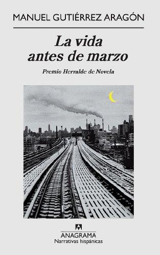 9788433972002: La vida antes de marzo (Narrativas hispánicas)