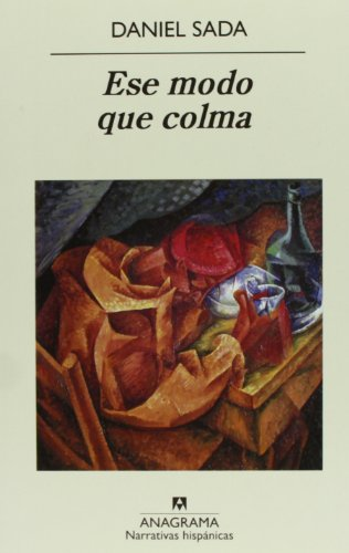 9788433972149: Ese modo que colma (Narrativas Hispanicas) (Spanish Edition)