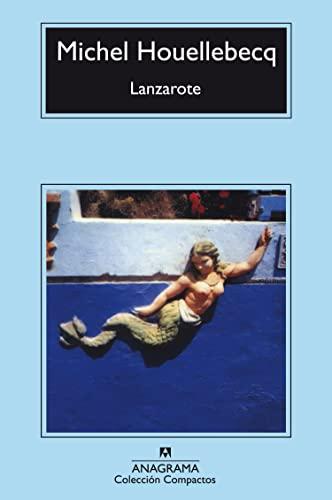 Lanzarote (Compactos Anagrama) (Spanish Edition) (9788433972484) by Michel Houellebecq
