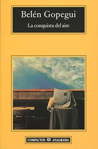 La conquista del aire (Compactos) (Spanish Edition): Ruiz de Gopegui,