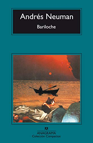 Bariloche (Spanish Edition) [Paperback] by Andres Neuman