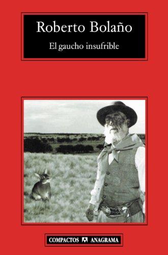 9788433973252: El Gaucho Insufrible (Compactos Anagrama)