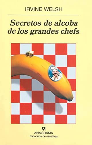 Secretos de alcoba de los grandes chefs (Panorama de narrativas) - Irvine Welsh