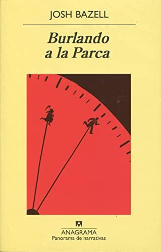 9788433975126: Burlando a la Parca (Panorama de narrativas)