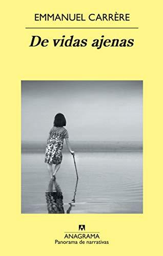 DE VIDAS AJENAS. 1ª edición. Traducción de: CARRÈRE, Emmanuel