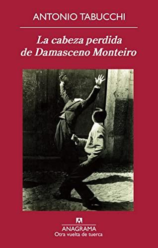 La cabeza perdida de Damasceno Monteiro (Spanish Edition) (8433976125) by Antonio Tabucchi