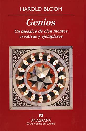 Genios. Un mosaico de cien mentes creativas y ejemplares (Spanish Edition): Harold Bloom