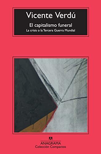 9788433976642: El capitalismo funeral: La crisis o la Tercera Guerra Mundial (Compactos Anagrama)