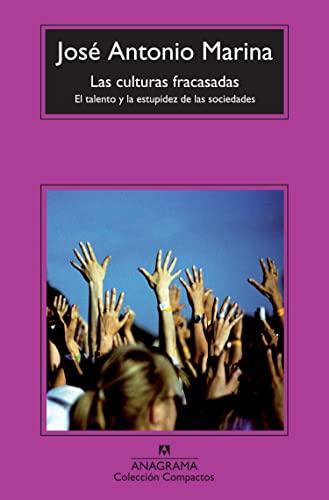 9788433976680: Las culturas fracasadas: El talento y la estupidez de las sociedades (Compactos Anagrama)