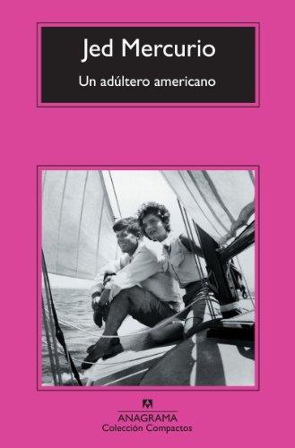 9788433976918: Un adultero americano (Spanish Edition)