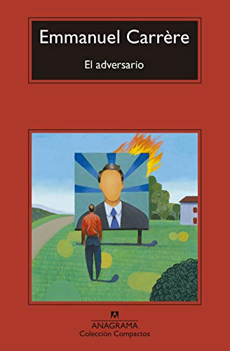 EL ADVERSARIO: CARRÈRE, EMMANUEL
