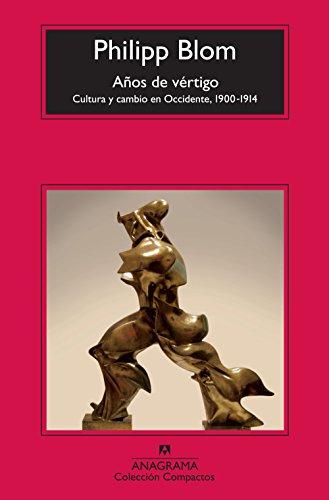Anos de vertigo (Coleccion Compactos) (Spanish Edition): Philipp Blom