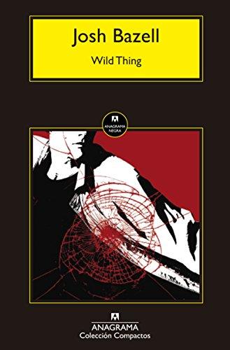 Wild Thing (Spanish Edition): Josh Bazell