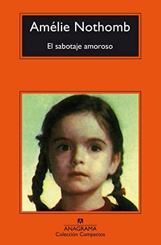 El Sabotaje Amoroso/ Loving Sabotage: Nothomb, Amelie