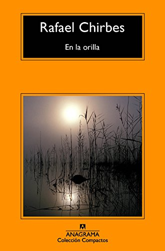En La Orilla/ On The Edge: Chirbes, Rafael