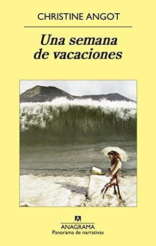 Semana de vacaciones, Una. Título original: Une: Angot, Christine: