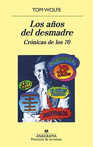 9788433980267: Los años del desmadre: Crónicas de los 70: 991 (PANORAMA DE NARRATIVAS)