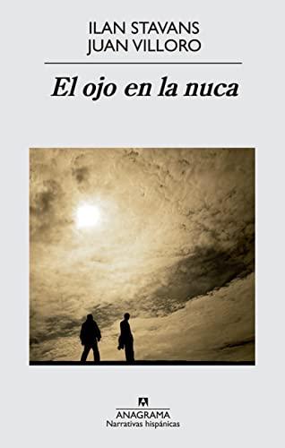 EL OJO EN LA NUCA: Ilan Stavans, Juan