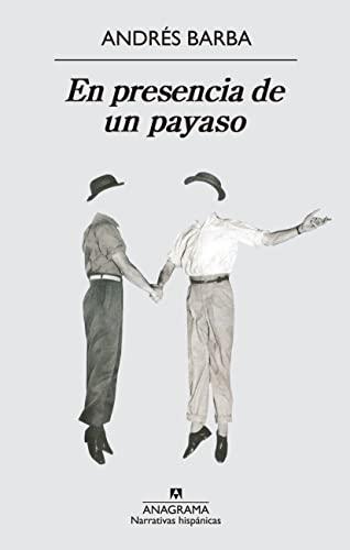 En Presencia de Un Payaso (Paperback): Andres Barba