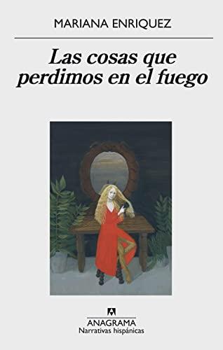 Las cosas que perdimos en el fuego (Spanish Edition): Mariana Enriquez