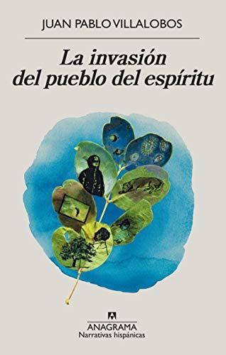 9788433998910: La invasión del pueblo del espíritu: 639 (Narrativas hispánicas)