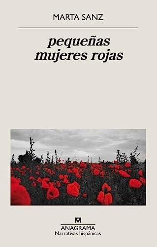 9788433998965: pequeñas mujeres rojas: 642 (Narrativas hispánicas)