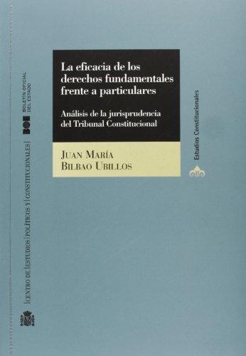 9788434009561: La Eficacia de Los Derechos Fundamentales Frente a Particulares: Analisis de La Jurisprudencia del Tribunal Constitucional