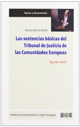 9788434014022: Las sentencias básicas del Tribunal de Justicia de las Comunidades Europeas (Textos y Documentos (CEPC))