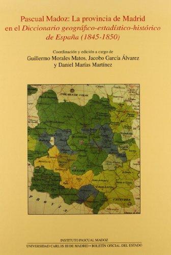 9788434017368: Pascual Madoz: La provincia de Madrid en el diccionario geográfico-estadístico-histórico de España (1845-1850)