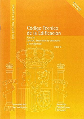 9788434019133: CODIGO TECNICO DE LA EDIFICACION, PARTE II: DB SUA, SEGURIDAD DE UTILIZACION Y ACCESIBILIDAD, LIBRO 8