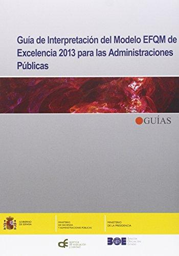 9788434020856: GUÍA DE INTERPRETACIÓN DE MODELO EFQM DE EXCELENCIA 2013 PARA LAS ADMINISTRACIONES PÚBLICAS