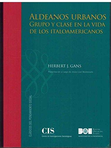 9788434021952: Aldeanos urbanos. Grupo y clase en la vida de los italoamericanos (Clásicos del Pensamiento Social (CIS))