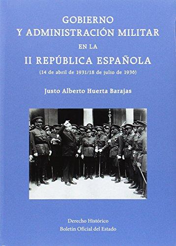 9788434023031: Gobierno y administración militar en la II República Española (14 de abril de 1931 / 18 de julio de 1936)