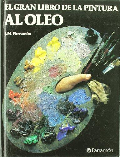 9788434202467: EL GRAN LIBRO DE LA PINTURA AL OLEO (Grandes libros)