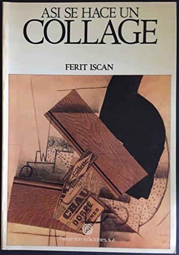 Asi Se Hace Un Collage (Spanish Edition): Iscan, Ferit