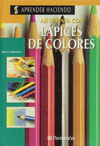 9788434209800: Asi Se Pinta Con Lapices De Colores (Aprender Haciendo)