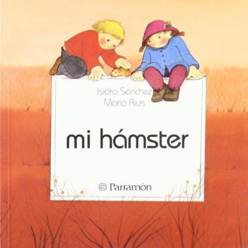 Mi Hamster P: Parramon, Jose Maria, Sanchez, Isidro