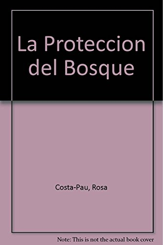 La Proteccion del Bosque (Spanish Edition) - Costa-Pau, Rosa